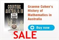 'Counting Australia In' - Graeme Cohen's History of Mathematics in Australia - Buy Now, On SALE !!!